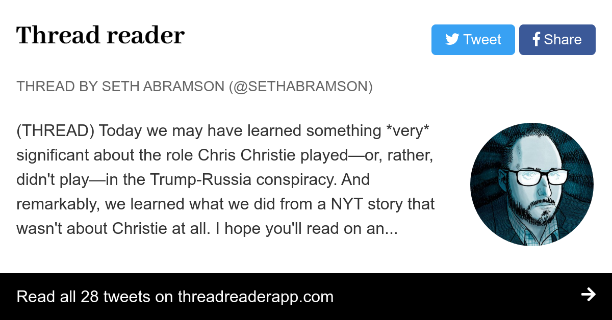 "Thread by @SethAbramson: ""(THREAD) Today we may have learned something very significant about the role Chris Christie played—or, rather, didn't play—in the Trump-Russ […]"""
