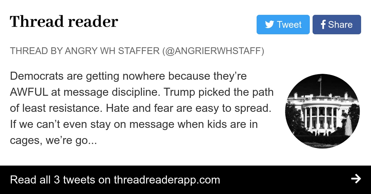 Thread By Angrierwhstaff Democrats Are Getting Nowhere Because They Re Awful At Message Discipline Trump Picked The Path Of Least Resistance Hate And Fear Are Easy Become a patron of angry staffer today: thread reader app