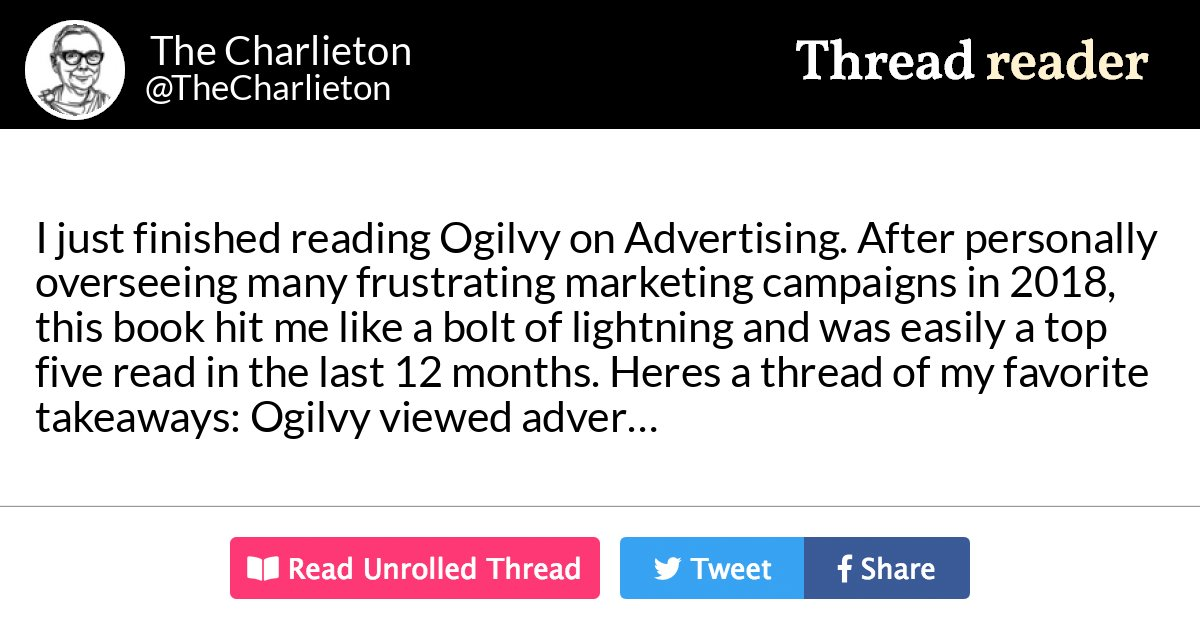 """Thread by @TheCharlieton: """"I just finished reading 'Ogilvy on Advertising'. After personally overseeing many frustrating marketing campaigns in 2018, this book hit me […]"""""""