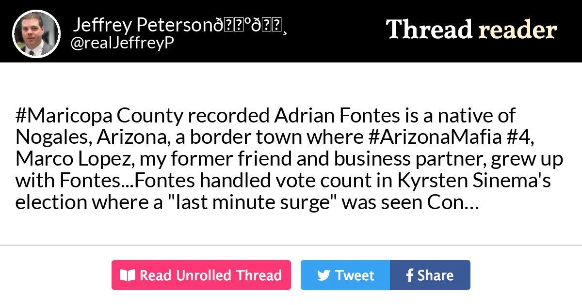 "Thread by @realJeffreyP: "" County recorded Adrian Fontes is a native of Nogales, Arizona, a border town where , Marco Lopez, my former friend […]"" #Maricopa #ArizonaMafia #Democrat #TRUTH"