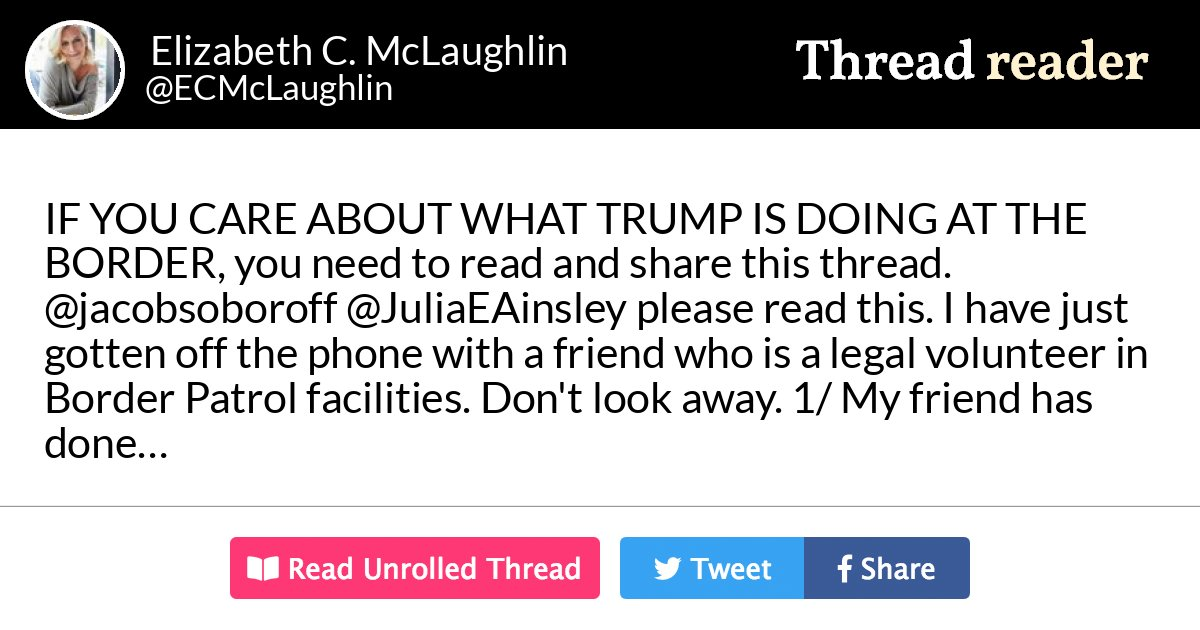 "Thread by @ECMcLaughlin: ""IF YOU CARE ABOUT WHAT TRUMP IS DOING AT THE BORDER, you need to read and share this thread. @jacobsoboroff @JuliaEAinsley please read this. […]"""