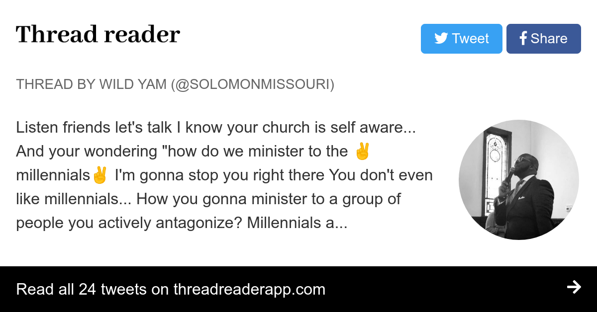 """Thread by @solomonmissouri: """"Listen friends let's talk I know your church is self aware... And your wondering """"how do we minister to the millennials I'm gonna stop you r […]"""""""
