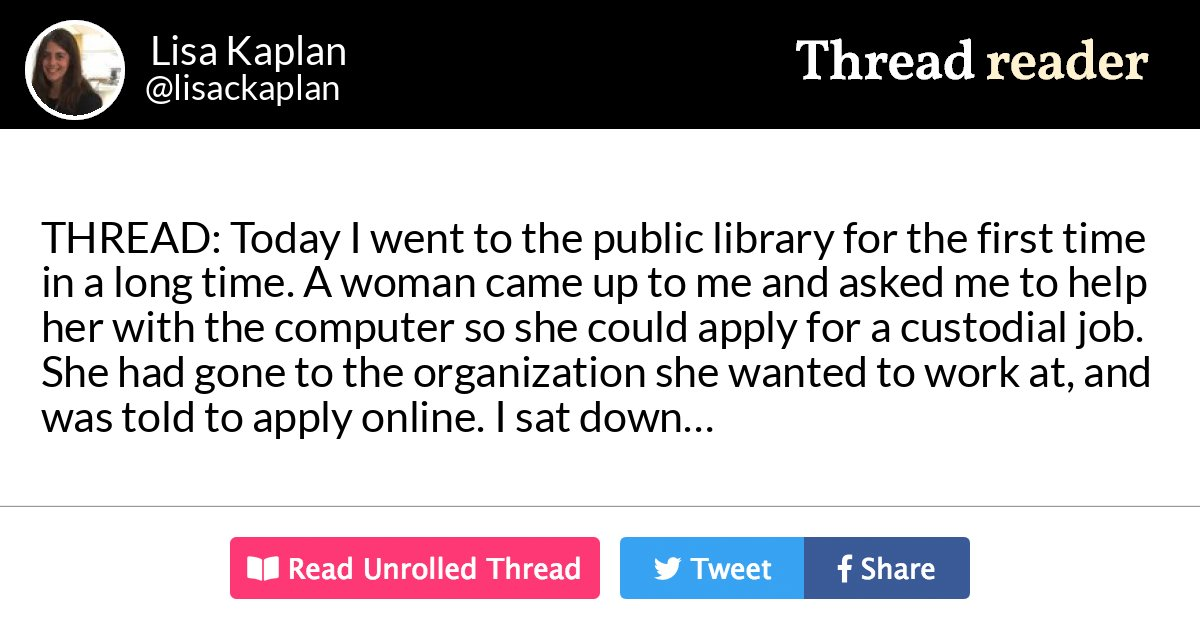 """Thread by @lisackaplan: """"THREAD: Today I went to the public library for the first time in a long time. A woman came up to me and asked me to help her with the comput […]"""""""