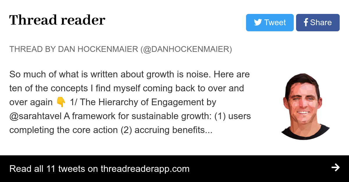 "Thread by @danhockenmaier: ""So much of what is written about growth is noise. Here are ten of the concepts I find myself coming back to over and over again 1/ The Hiera […]"""