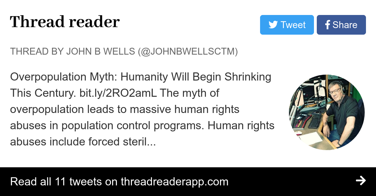 "Thread by @JohnBWellsCTM: ""Overpopulation Myth: Humanity Will Begin Shrinking This Century. bit.ly/2RO2amL The myth of overpopulation leads to massive human rights abu […]"""