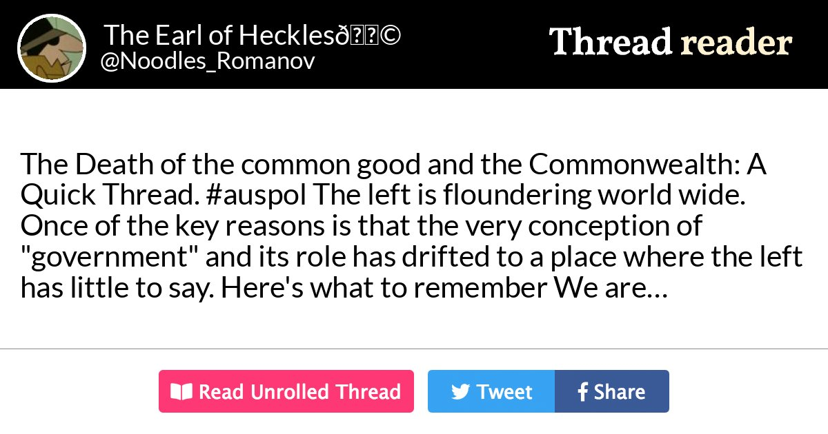 """Thread by @Noodles_Romanov: """"The Death of the common good and the Commonwealth: A Quick Thread. The left is floundering world wide. Once of the key reasons is th […]"""" #auspol"""
