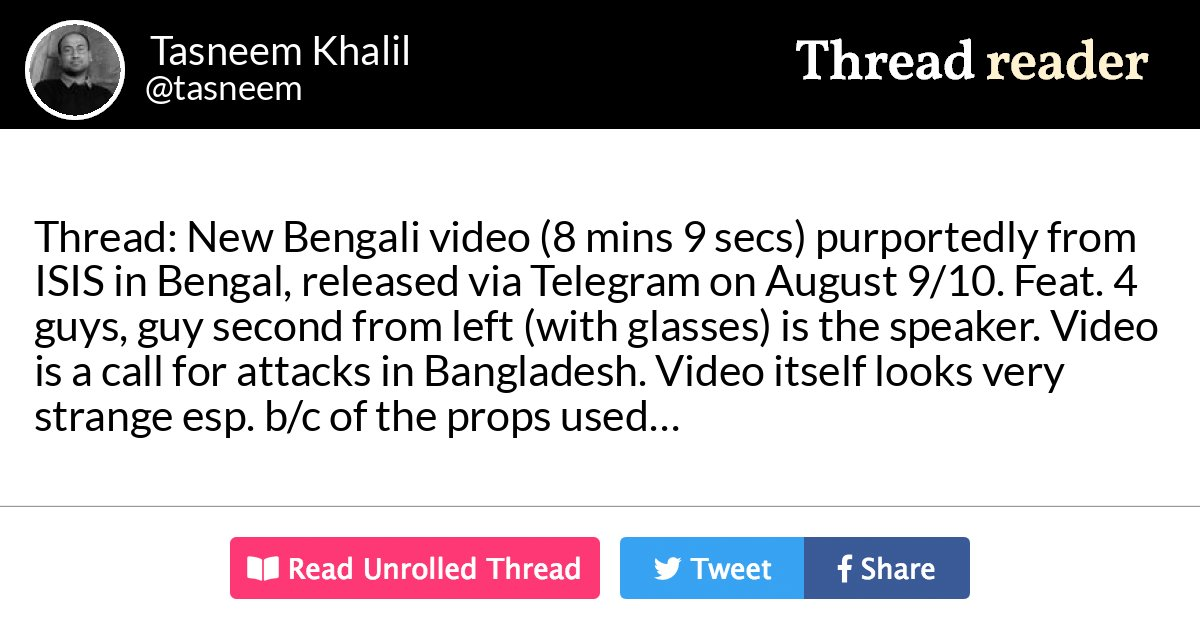 "Thread by @tasneem: ""Thread: New Bengali video (8 mins 9 secs) purportedly from ISIS in Bengal, released via Telegram on August 9/10. Feat. 4 guys, guy second fr […]"""