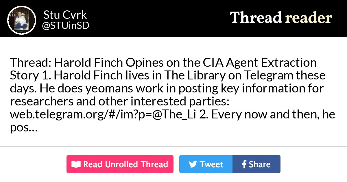 "Thread by @STUinSD: ""Thread: Harold Finch Opines on the CIA Agent Extraction Story 1. Harold Finch lives in The Library on Telegram these days. He does yeoman's […]"" #china #coup"