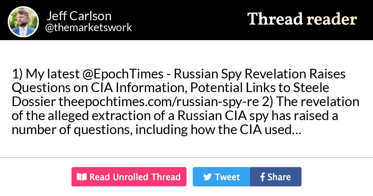 "Thread by @themarketswork: ""1) My latest @EpochTimes - Russian Spy Revelation Raises Questions on CIA Information, Potential Links to Steele Dossier theepochtimes.com/r […]"""