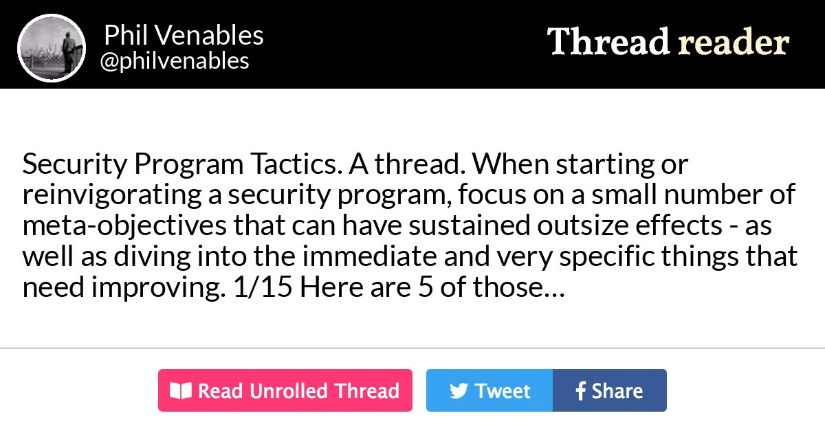 """Thread by @philvenables: """"Security Program Tactics. A thread. When starting or reinvigorating a security program, focus on a small number of meta-objectives that can […]"""""""