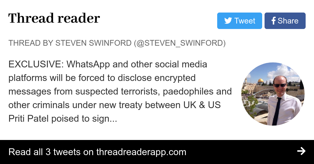 "Thread by @Steven - Swinford: ""EXCLUSIVE: WhatsApp and other social media platforms will be forced to disclose encrypted messages from suspected terrorists, paedophiles an […]"""