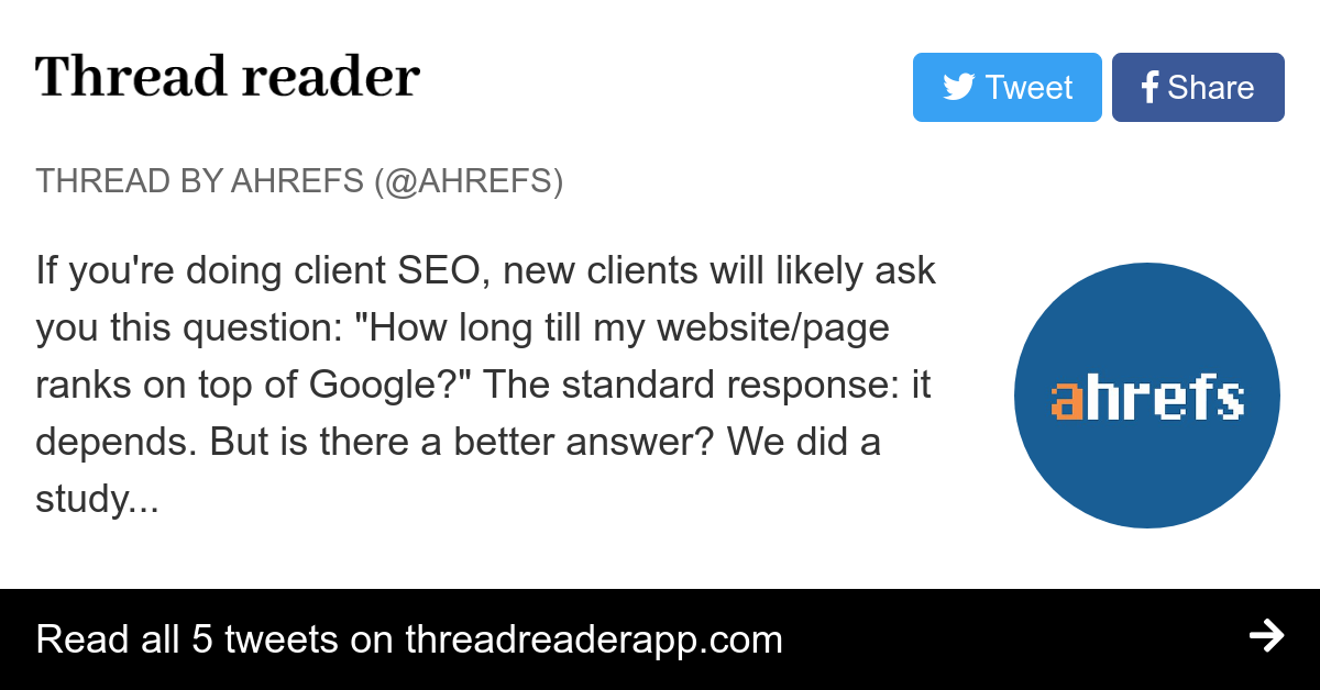 "Thread by @ahrefs: ""If you're doing client SEO, new clients will likely ask you this question: ""How long till my website/page ranks on top of Google?"" The stand […]"""