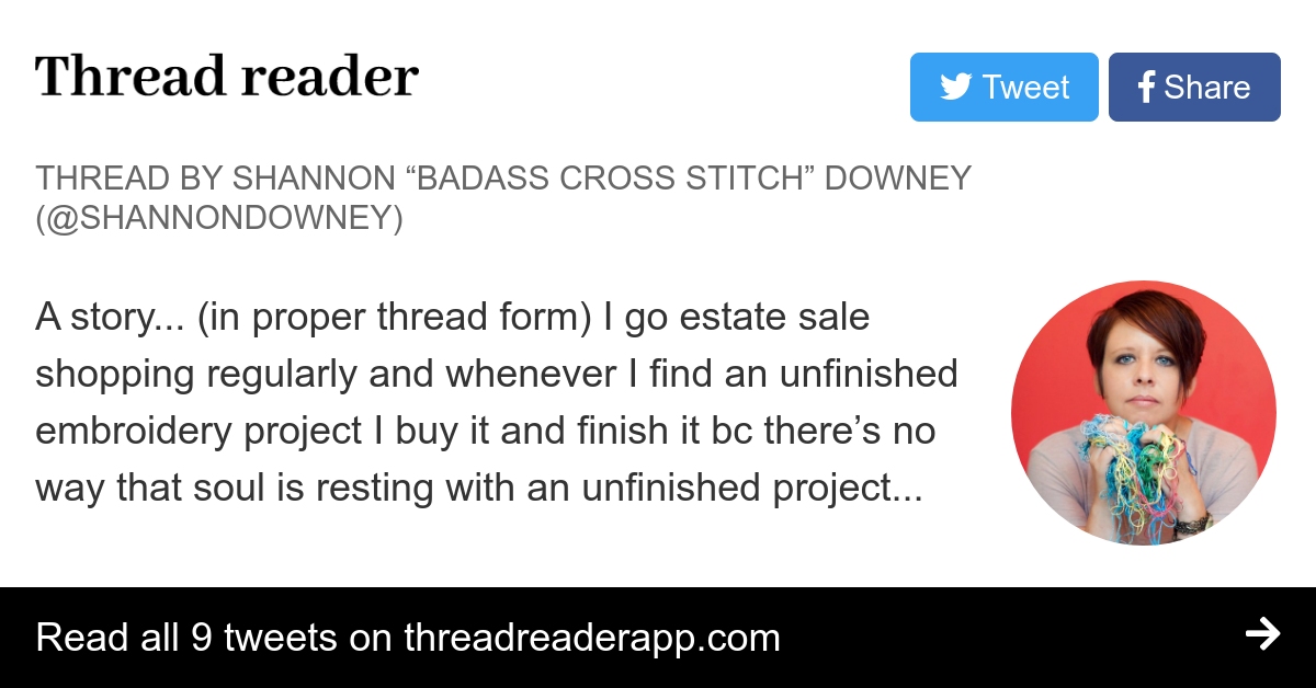 "Thread by @ShannonDowney: ""A story... (in proper thread form) I go estate sale shopping regularly and whenever I find an unfinished embroidery project I buy it and fin [?]"" #RitasQuilt"