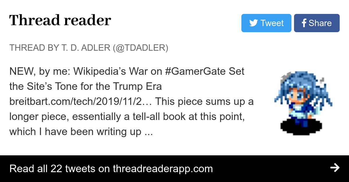 "Thread by @tdadler: ""NEW, by me: Wikipedia's War on Set the Site's Tone for the Trump Era breitbart.com/tech/2019/11/2… This piece sums up a longer pi […]"" #GamerGate #WikiMassacre"