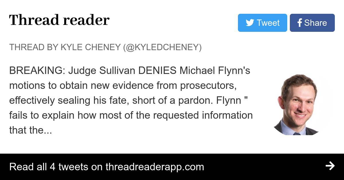 Thread by @kyledcheney: BREAKING: Judge Sullivan DENIES Michael Flynn's motions to obtain new evidence from prosecutors, effectively sealing his fate, short of a pa…