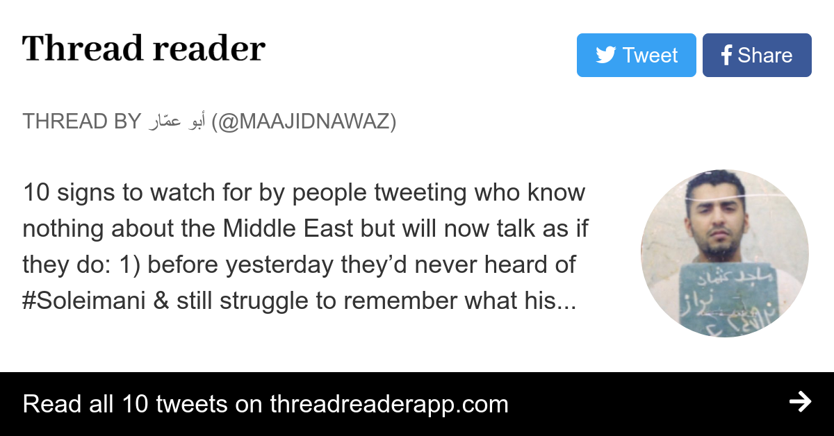 Thread by @MaajidNawaz: 10 signs to watch for by people tweeting who know nothing about the Middle East but will now talk as if they do: 1) before yesterday they'd…
