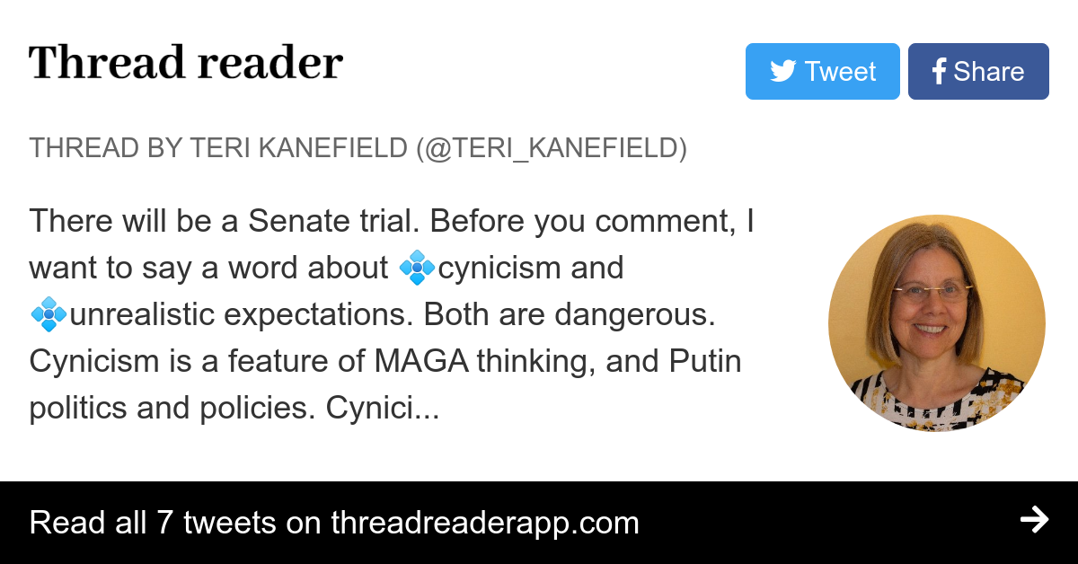 Thread by @Teri_Kanefield: There will be a Senate trial. Before you comment, I want to say a word about cynicism and unrealistic expectations. Both are dangerous. Cyni…
