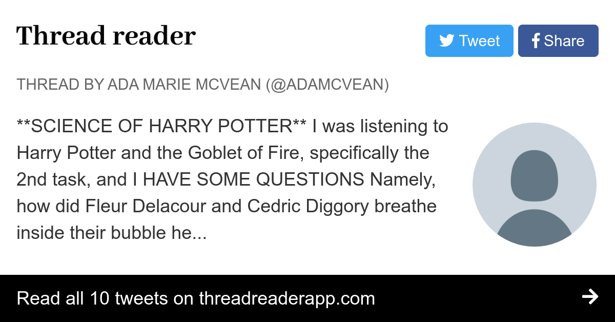 Thread by @AdaMcVean: **SCIENCE OF HARRY POTTER** I was listening to Harry Potter and the Goblet of Fire, specifically the 2nd task, and I HAVE SOME QUESTIONS Nam…