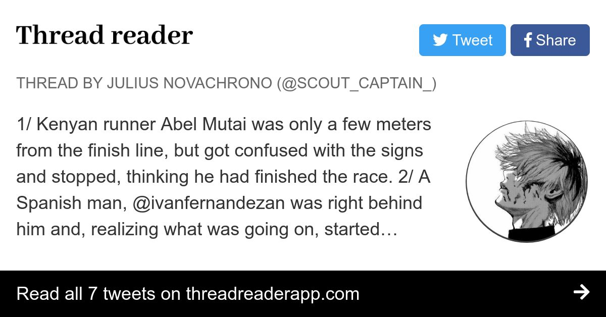 Thread By Scout Captain 1 Kenyan Runner Abel Mutai Was Only A Few Meters From The Finish Line But Got Confused With The Signs And Stopped Thinking He Had Finishe Юлий новахроно / julius novachrono. thread reader app