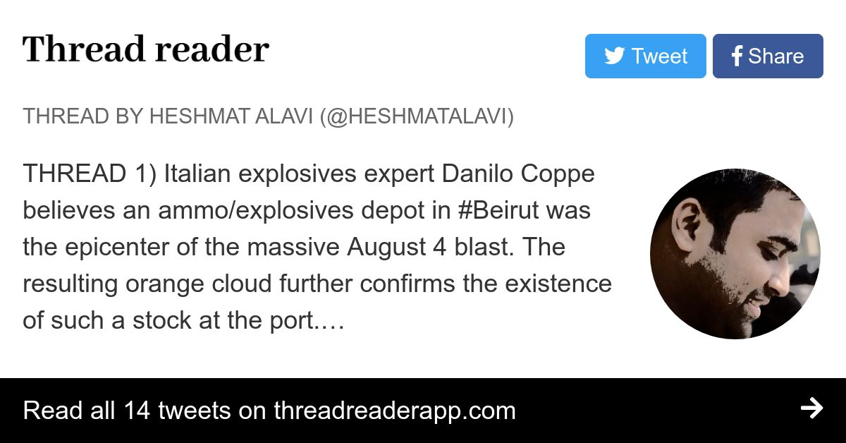 Thread by @HeshmatAlavi: THREAD 1) Italian explosives expert Danilo Coppe believes an ammo/explosives depot in #Beirut was the epicenter of the massive August 4 blas…